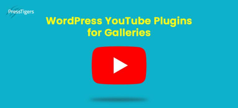 Top 5 WordPress YouTube Plugins for Galleries