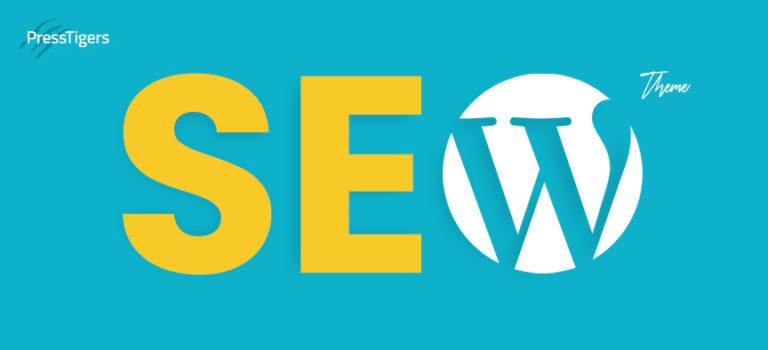 How to Set Up an SEO Friendly WordPress Theme