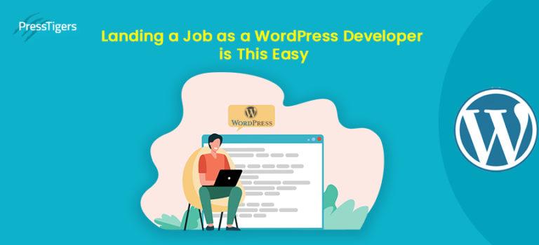 Landing a Job as a WordPress Developer is This Easy!